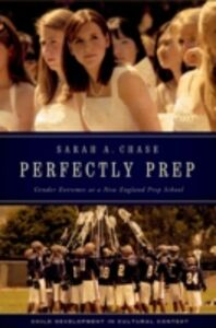 Ebook in inglese Perfectly Prep: Gender Extremes at a New England Prep School Chase, Sarah A.