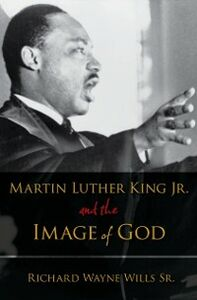 Foto Cover di Martin Luther King, Jr., and the Image of God, Ebook inglese di Richard W. Wills, edito da Oxford University Press