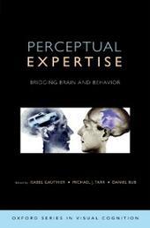 Perceptual Expertise: Bridging Brain and Behavior