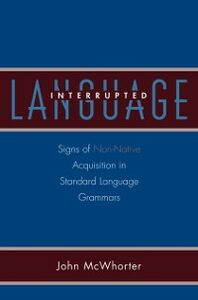 Ebook in inglese Language Interrupted: Signs of Non-Native Acquisition in Standard Language Grammars McWhorter, John