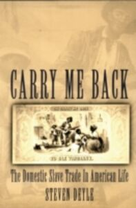 Ebook in inglese Carry Me Back: The Domestic Slave Trade in American Life Deyle, Steven