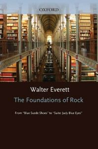 Foto Cover di Foundations of Rock: From Blue Suede Shoes to Suite: Judy Blue Eyes, Ebook inglese di Walter Everett, edito da Oxford University Press