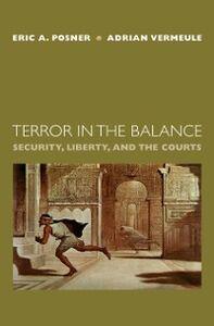 Foto Cover di Terror in the Balance: Security, Liberty, and the Courts, Ebook inglese di Eric A. Posner,Adrian Vermeule, edito da Oxford University Press