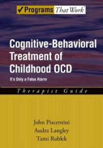 Ebook in inglese Cognitive-Behavioral Treatment of Childhood OCD: Its Only a False Alarm Therapist Guide Langley, Audra , Piacentini, John , Roblek, Tami