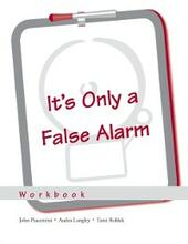 Its Only a False Alarm: A Cognitive Behavioral Treatment Program Workbook