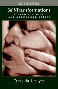 Ebook in inglese Self-Transformations: Foucault, Ethics, and Normalized Bodies Heyes, Cressida J.