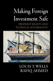 Making Foreign Investment Safe: Property Rights and National Sovereignty