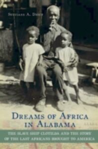 Ebook in inglese Dreams of Africa in Alabama: The Slave Ship Clotilda and the Story of the Last Africans Brought to America Diouf, Sylviane A.