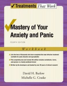 Ebook in inglese Mastery of Your Anxiety and Panic: Workbook Barlow, David H. , Craske, Michelle G.