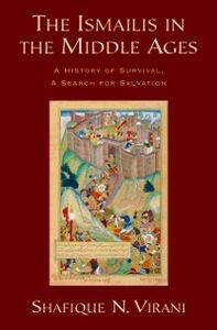 Ebook in inglese Ismailis in the Middle Ages: A History of Survival, a Search for Salvation Virani, Shafique N.