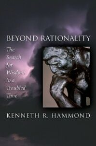 Foto Cover di Beyond Rationality: The Search for Wisdom in a Troubled Time, Ebook inglese di Kenneth R. Hammond, edito da Oxford University Press