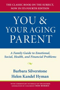 Ebook in inglese You and Your Aging Parent: A Family Guide to Emotional, Social, Health, and Financial Problems Hyman, Helen Kandel , Silverstone, Barbara