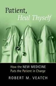 Ebook in inglese Patient, Heal Thyself: How the New Medicine Puts the Patient in Charge Veatch, Robert