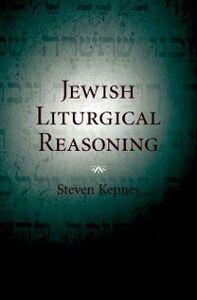 Ebook in inglese Jewish Liturgical Reasoning Kepnes, Steven