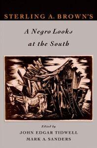 Foto Cover di Sterling A. Browns A Negro Looks at the South, Ebook inglese di  edito da Oxford University Press