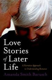 Love Stories of Later Life: A Narrative Approach to Understanding Romance