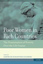 Poor Women in Rich Countries: The Feminization of Poverty Over the Life Course