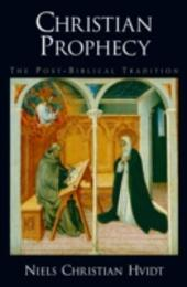 Christian Prophecy: The Post-Biblical Tradition