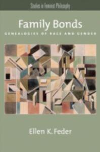 Ebook in inglese Family Bonds: Genealogies of Race and Gender Feder, Ellen K.