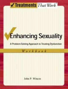 Foto Cover di Enhancing Sexuality: A Problem-Solving Approach to Treating Dysfunction, Workbook Workbook, Ebook inglese di John Wincze, edito da Oxford University Press