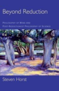Foto Cover di Beyond Reduction: Philosophy of Mind and Post-Reductionist Philosophy of Science, Ebook inglese di Steven Horst, edito da Oxford University Press