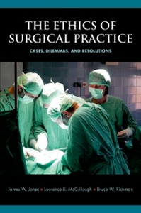 Ebook in inglese Ethics of Surgical Practice: Cases, Dilemmas, and Resolutions Jones, James W. , McCullough, Laurence B. , Richman, Bruce W.