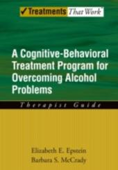 Overcoming Alcohol Use Problems: A Cognitive-Behavioral Treatment Program