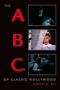 Ebook in inglese ABCs of Classic Hollywood Ray, Robert B.