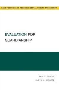 Foto Cover di Evaluation for Guardianship, Ebook inglese di Curtis L. Barrett,Eric Y. Drogin, edito da Oxford University Press