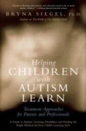 Helping Children with Autism Learn: Treatment Approaches for Parents and Professionals