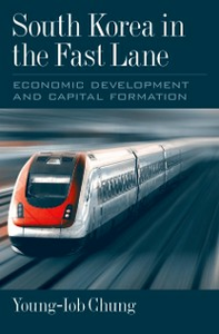 Ebook in inglese South Korea in the Fast Lane: Economic Development and Capital Formation Chung, Young-Iob