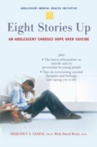 Foto Cover di Eight Stories Up: An Adolescent Chooses Hope over Suicide, Ebook inglese di David Brent,DeQuincy Lezine, edito da Oxford University Press