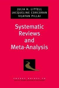 Ebook in inglese Systematic Reviews and Meta-Analysis Corcoran, Jacqueline , Littell, Julia H. , Pillai, Vijayan