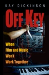 Ebook in inglese Off Key: When Film and Music Wont Work Together Dickinson, Kay