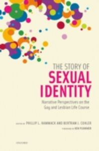 Foto Cover di Story of Sexual Identity: Narrative Perspectives on the Gay and Lesbian Life Course, Ebook inglese di Bertram J. Cohler,Phillip L. Hammack, edito da Oxford University Press