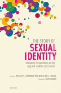 Ebook in inglese Story of Sexual Identity: Narrative Perspectives on the Gay and Lesbian Life Course Cohler, Bertram J. , Hammack, Phillip L.