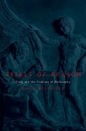 Trials of Reason: Plato and the Crafting of Philosophy