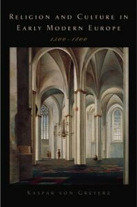 Ebook in inglese Religion and Culture in Early Modern Europe, 1500-1800 von Greyerz, Kasper