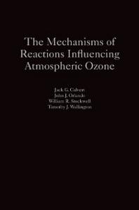 Ebook in inglese Mechanisms of Reactions Influencing Atmospheric Ozone Calvert, Jack G. , Orlando, John J. , Stockwell, William R.