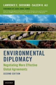 Foto Cover di Environmental Diplomacy: Negotiating More Effective Global Agreements, Ebook inglese di Saleem H. Ali,Lawrence E. Susskind, edito da Oxford University Press