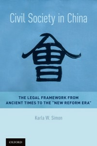 Ebook in inglese Civil Society in China: The Legal Framework from Ancient Times to the New Reform Era Simon, Karla W.