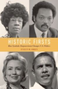 Foto Cover di Historic Firsts: How Symbolic Empowerment Changes U.S. Politics, Ebook inglese di Evelyn M. Simien, edito da Oxford University Press