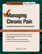 Managing Chronic Pain: A Cognitive-Behavioral Therapy Approach Workbook