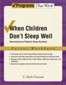 Ebook in inglese When Children Dont Sleep Well: Interventions for Pediatric Sleep Disorders Parent Workbook Durand, V. Mark