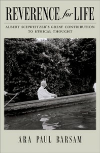 Ebook in inglese Reverence for Life: Albert Schweitzers Great Contribution to Ethical Thought Barsam, Ara Paul