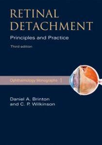 Ebook in inglese Retinal Detachment: Priniciples and Practice Brinton, Daniel A. , Wilkinson, Charles P.