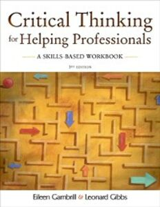 Ebook in inglese Critical Thinking for Helping Professionals: A Skills-Based Workbook Gambrill, Eileen , Gibbs, Leonard