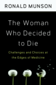 Ebook in inglese Woman Who Decided to Die: Challenges and Choices at the Edges of Medicine Munson, Ronald