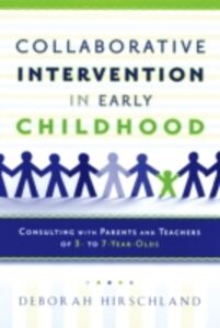 Foto Cover di Collaborative Intervention in Early Childhood: Consulting with Parents and Teachers of 3- to 7-Year-Olds, Ebook inglese di Deborah Hirschland, edito da Oxford University Press