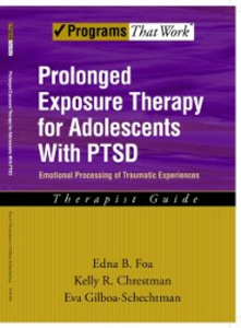 Ebook in inglese Prolonged Exposure Therapy for Adolescents with PTSD Emotional Processing of Traumatic Experiences, Therapist Guide Chrestman, Kelly R. , Foa, Edna B. , Gilboa-Schechtman, Eva
